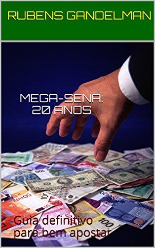 Mega-Sena: Guia definitivo para apostar
